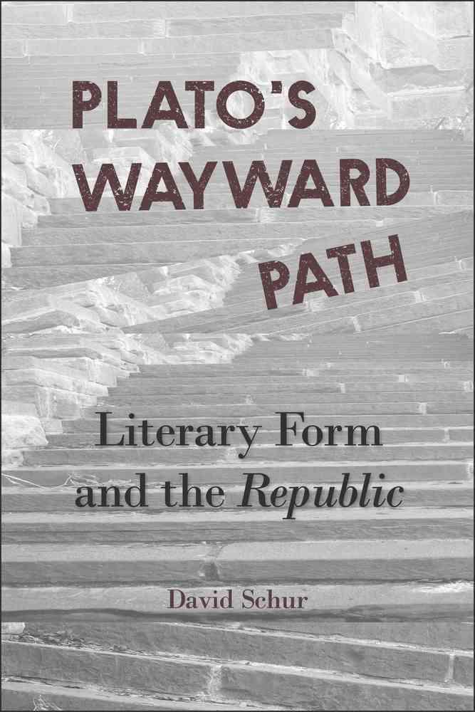 Plato's Wayward Path By Schur, David